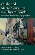 Qualia and Mental Causation in a Physical World: Themes from the Philosophy of J