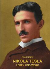 NIKOLA TESLA - Leben und Werk - Franz Ferzak BUCH - NEU