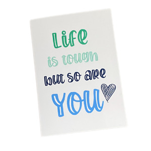 Positivity Greeting Card | Life is Tough But So Are You Quote Pick Me Up Friend