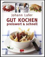 Johann Lafer   Gut Kochen preiswert & schnell