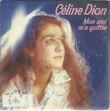 45 TOURS   2 TITRES / CELINE DION   MON AMI M A QUITTEE    £