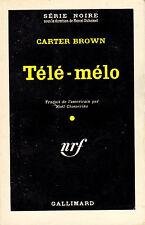 Télé - mélo // Carter BROWN // 1ère Edition // Série Noire