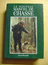 Le nouveau manuel de chasse la passion d'un chasseur les chiens les armes /Z83