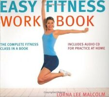 New, The Easy Fitness Workbook: The Complete Fitness Class in a Book, Malcolm, L