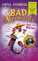 Bad Mermaids Meet the Witches World Book Day 2019 New