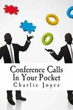 Conference Calls in Your Pocket by Charlie Joyce (2015, Paperback)