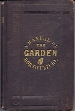 The Garden : A Pocket Manual of Practical Horticulture, 1858, 1st Ed.