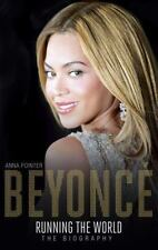 Beyoncé - Running the World : The Biography by Anna Pointer (2014, Hardcover)