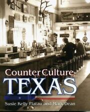 NEW - Counter Culture Texas by Dean, Mark; Flatau, Susie Kelly