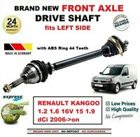 FOR RENAULT KANGOO +ABS 1.2 1.6 16V 15 1.9 dCi 2006-> FRONT AXLE LEFT DRIVESHAFT