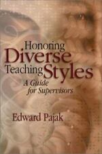 Honoring Diverse Teaching Styles : A Guide for Supervisors by Edward Pajak...
