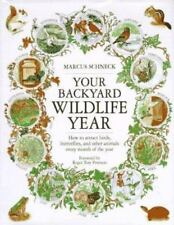 Your Backyard Wildlife Year How to Attract Birds Butterflies & Other Animals 662