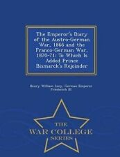 The Emperor's Diary Austro-German War 1866 Franco by Lucy Henry William