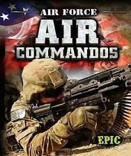 Air Force Air Commandos (Epic Books: U.S. Military) by Gordon, Nick