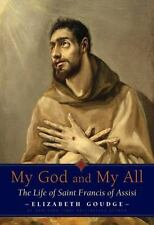My God and My All: The Life of Saint Francis of Assisi (Paperback or Softback)