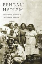 BENGALI HARLEM AND THE LOST HISTORIES OF SOUTH ASIAN AMERICA - BALD, VIVEK - NEW