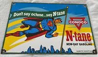 VINTAGE CONOCO SUPERMAN GASOLINE PORCELAIN SIGN GAS STATION PUMP PLATE MOTOR OIL