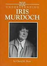 Understanding Iris Murdoch (Studies in Maritime History) by Bove, Cheryl Browni