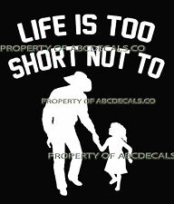 LIFE 2 SHORT COUNTRY Cowboy Hat Western Dad Daughter Car Decal Wall Sticker