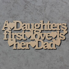 A Daughters First Love Is Her Dad Sign - Wooden Blank Laser Cut Craft Shapes