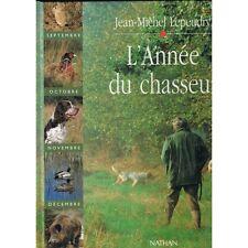 L'ANNÉE du CHASSEUR de Jean Michel LEPEUDRY Mois par Mois Préface Nicolas VANIER