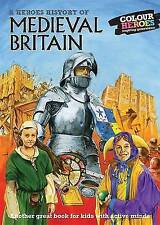 Medieval Britain: A Heroes History of, Lorraine Childs, William Webb, Very Good