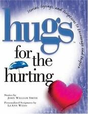 Hugs: Hugs for the Hurting : Stories, Sayings and Scriptures to Encourage and In
