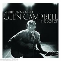 Glen Campbell ~ Gentle On My Mind ~ Very Best of ~ NEW CD Album ~Greatest Hits