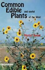 Common Edible and Useful Plants of the West (Outdoor and Nature), Muriel Sweet,