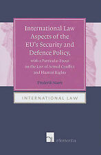 International Law Aspects of the EU's Security and Defence Policy, with a Parti