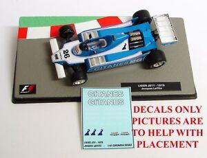 DECALS for Ligier JS11 GITANES Jacques Laffite 1:43 Formula 1 Car Collection
