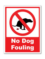 NO DOG FOULING SELF ADHESIVE STICKERS SAFETY SIGNS BUSINESS