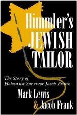 Himmler's Jewish Tailor: The Story of Holocaust Survivor Jacob Frank (Hardback o