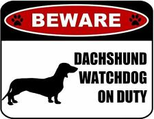 Beware Dachshund Watchdog On Duty (Silhouette) Laminated Dog Sign