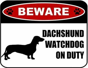 Beware Dachshund Watchdog On Duty (Silhouette) Laminated Dog Sign