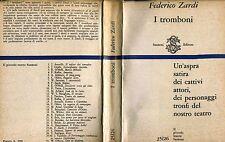 Federico Zardi I TROMBONI SATIRA DEI CATTIVI ATTORI PERSONAGGI TRONFI DEL TEATRO