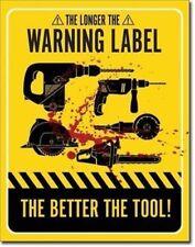 Longer Warning Label Better The Tool Automotive Mechanic Funny Sign Garage Shop