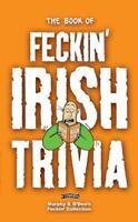 The Book of Feckin' Irish Trivia (Feckin' Collection) by O'Dea, Donal, Murphy, C