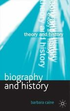 Theory and History: Biography and History by Barbara Caine (2010, Hardcover)