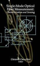 Single-Mode Optical Fiber Measurement: Characterization and Sensing (Artech Hous