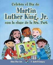 Celebra El Dia de Martin Luther King, Jr. Con La Clase de La Sra. Park (Cuentos