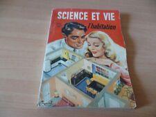 (F4) REVUE  SCIENCE ET VIE  N° HORS SERIE DES ANNEES 50-60 HABITATION