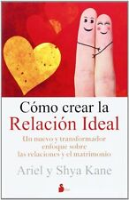 Como crear la relacion ideal (Spanish Edition)