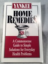 YANKEE HOME REMEDIES COMMONSENSE GUIDE TO SIMPLE SOLUTIONS - HEALTH PROBLEMS