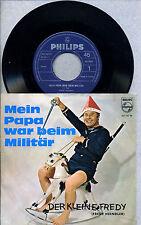 Der kleine Fredy--Fredy Heindler- ingle-- Mein Papa war beim Militär - Philips -