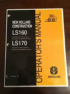Fits New Holland Skid Steer LS160 LS170 Owner Operator's Manual
