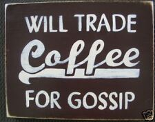 WILL TRADE COFFEE FOR GOSSIP ShaBBy Friendship Sign HP pLaque Neighbor Gift