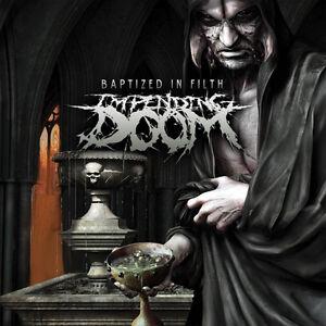 CD Impending Doom Baptized IN Filth