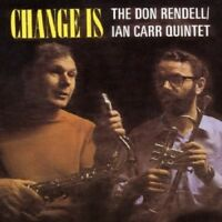 THE DON RENDELL/IAN CARR QUINTET - CHANGE IS  CD NEU