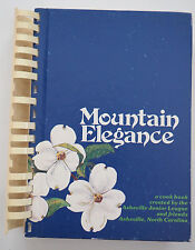 Mountain Elegance Asheville NC Junior League Cookbook - First Edition 1982